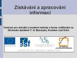 Zskvn a zpracovn informac Centrum pro virtuln a