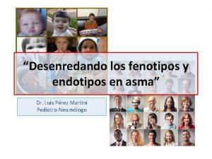 Desenredando los fenotipos y endotipos en asma Dr