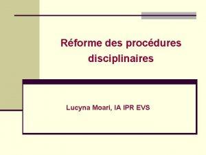 Rforme des procdures disciplinaires Lucyna Moari IA IPR