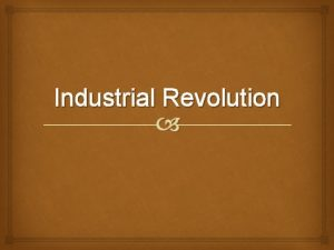 Industrial Revolution Why the Industrial Growth The Civil