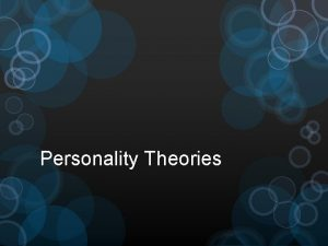 Personality Theories Personality patterns of feelings motives and