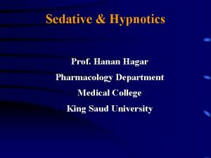 Sedative Hypnotics Prof Hanan Hagar Pharmacology Department Medical