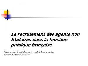 Le recrutement des agents non titulaires dans la