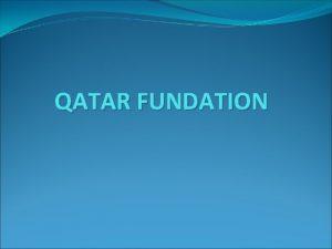 QATAR FUNDATION Qatar Foundation for Education Science and