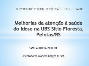 UNIVERSIDADE FEDERAL DE PELOTAS UFPEL UNASUS CAMILA ROTTA