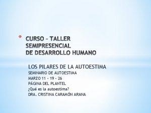 LOS PILARES DE LA AUTOESTIMA SEMINARIO DE AUTOESTIMA