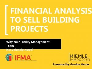 FINANCIAL ANALYSIS TO SELL BUILDING PROJECTS Why Your