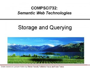 COMPSCI 732 Semantic Web Technologies Storage and Querying