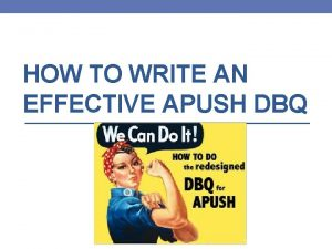 HOW TO WRITE AN EFFECTIVE APUSH DBQ FORMAT