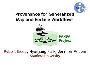 Provenance for Generalized Map and Reduce Workflows PANDA
