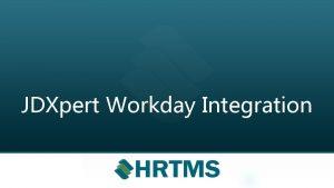 JDXpert Workday Integration Integration Options JDXpert can integration
