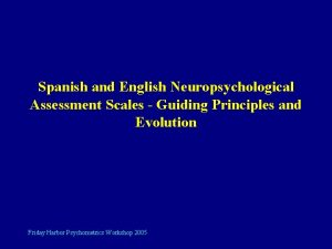 Spanish and English Neuropsychological Assessment Scales Guiding Principles