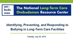 Identifying Preventing and Responding to Bullying in LongTerm