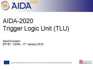 AIDA2020 Trigger Logic Unit TLU David Cussans BTTB