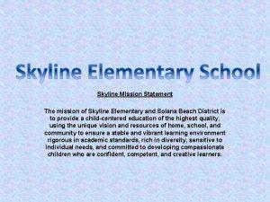 Skyline Mission Statement The mission of Skyline Elementary