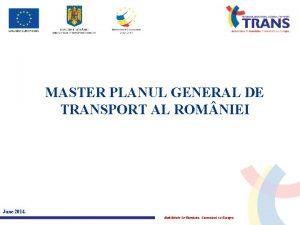 MASTER PLANUL GENERAL DE TRANSPORT AL ROM NIEI