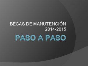 BECAS DE MANUTENCIN 2014 2015 PASO A PASO