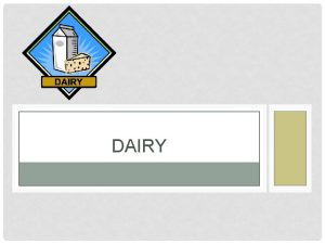 DAIRY ESSENTIAL QUESTIONOBJECTIVE How is Dairy Processed Farm