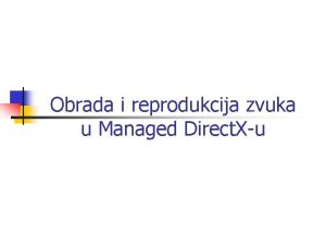 Obrada i reprodukcija zvuka u Managed Direct Xu