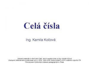 Cel sla Ing Kamila Koov Autorem materilu a