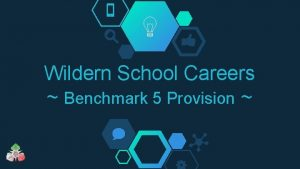 Wildern School Careers Benchmark 5 Provision Benchmark 5
