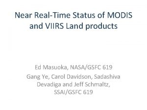 Near RealTime Status of MODIS and VIIRS Land