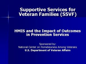 Supportive Services for Veteran Families SSVF HMIS and