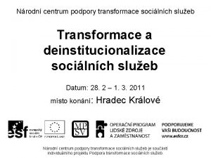 Nrodn centrum podpory transformace socilnch slueb Transformace a