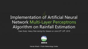 Implementation of Artificial Neural Network MultiLayer Perceptrons Algorithm
