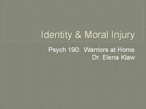 Identity Moral Injury Psych 190 Warriors at Home