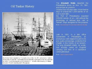 Oil Tanker History The Elizabeth Watts departed the