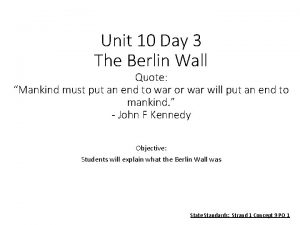 Unit 10 Day 3 The Berlin Wall Quote