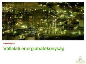 Haddad Richrd Vllalati energiahatkonysg Ignyek EU Direktva 272012