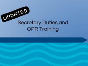 Secretary Duties and OPR Training Duties of the