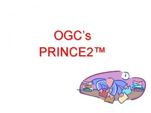OGCs PRINCE 2 7 PRINCE 2 principles P