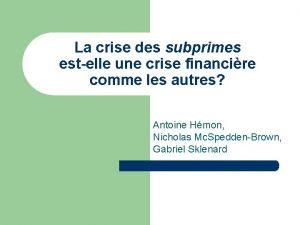 La crise des subprimes estelle une crise financire