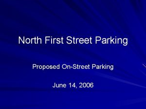 North First Street Parking Proposed OnStreet Parking June