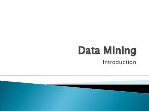 Data Mining Introduction What is data mining The