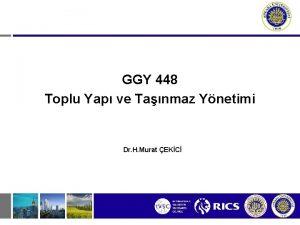 GGY 448 Toplu Yap ve Tanmaz Ynetimi Dr