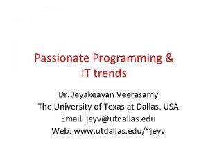 Passionate Programming IT trends Dr Jeyakeavan Veerasamy The