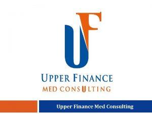 Upper Finance Med Consulting GRUPA UPPER FINANCE CONSULTING