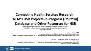 Connecting Health Services Research NLMs HSR ProjectsinProgress HSRProj