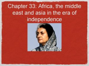 Chapter 33 Africa the middle east and asia