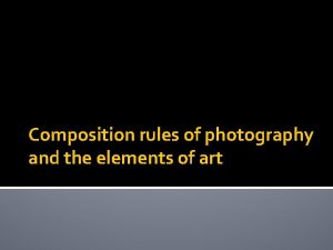 Composition rules of photography and the elements of