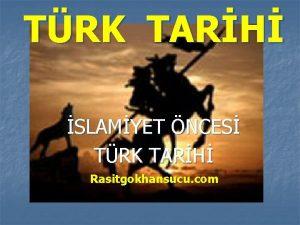 TRK TARH SLAMYET NCES TRK TARH Rasitgokhansucu com