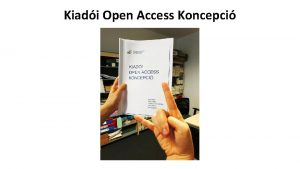 Kiadi Open Access Koncepci Kiadi Open Access Koncepci