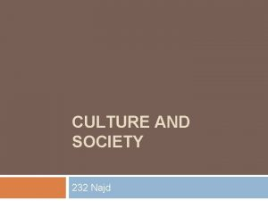CULTURE AND SOCIETY 232 Najd Culture and Society