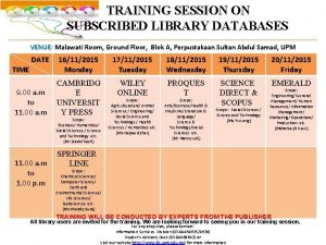 TRAINING SESSION ON SUBSCRIBED LIBRARY DATABASES VENUE VENUE