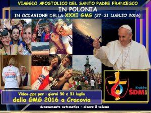 VIAGGIO APOSTOLICO DEL SANTO PADRE FRANCESCO IN POLONIA
