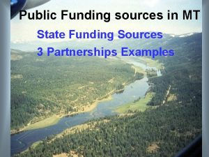 Public Funding sources in MT State Funding Sources